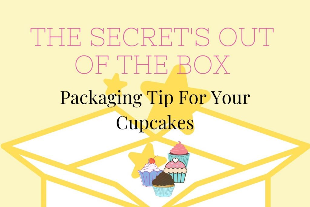 Packaging Tips For Your Cupcakes