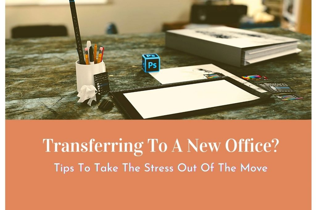 Take The Stress Out Of The Office Move